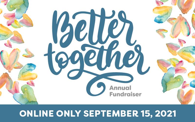 Better Together fundraiser going online!